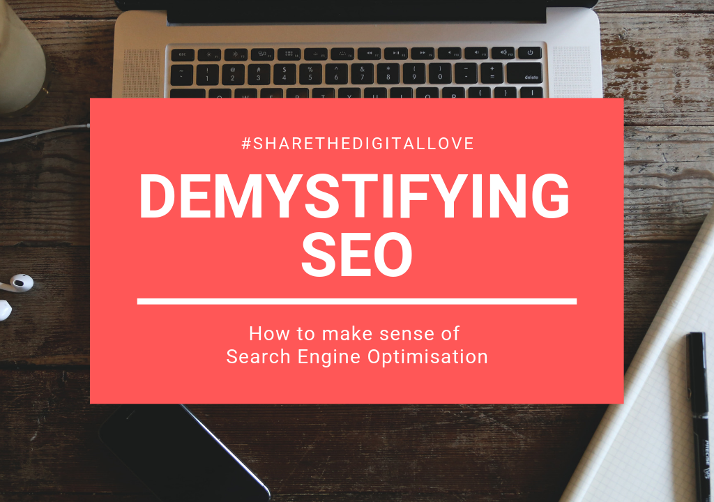 Demystifying SEO- How to make sense of Search Engine Optimisation
